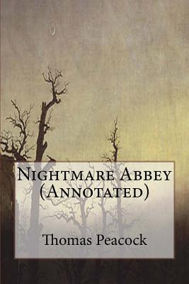 Nightmare Abbey (Annotated)  by  Thomas Love Peacock
