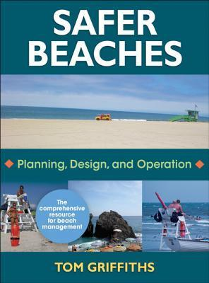 Safer Beaches: Planning, Design, and Operation  by  Tom Griffiths