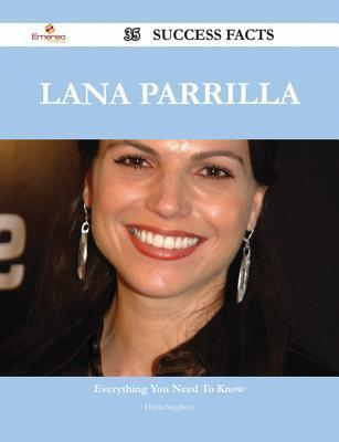 Lana Parrilla 35 Success Facts - Everything You Need to Know about Lana Parrilla Diana Stephens