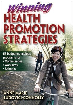 Winning Health Promotion Strategies  by  Anne Marie Ludovici-Connolly