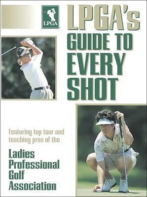 LPGAs Guide to Every Shot Ladies Professional Golf Association