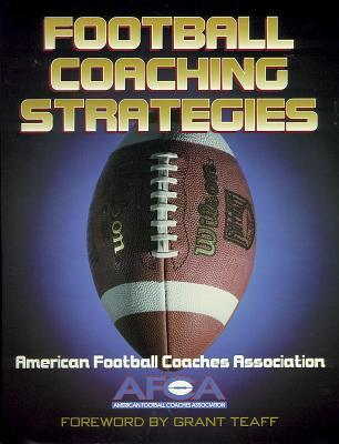 Football Coaching Strategies  by  Grant Teaff