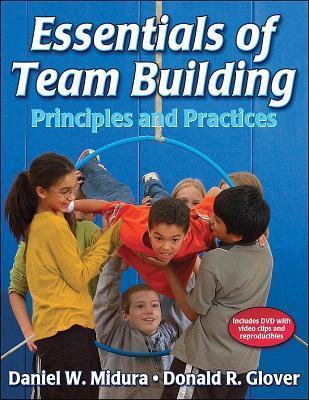 Essentials of Team Building Principles and Practices Daniel W. Midura