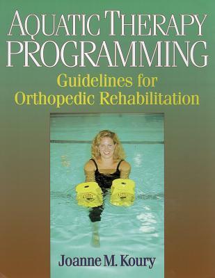 Aquatic Therapy Programming Joanne M. Koury
