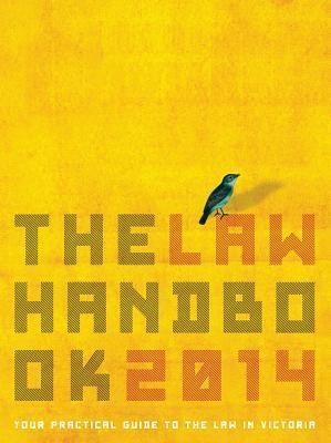 The Law Handbook 2014: Your Guide to the Law in Victoria Naomi Saligari