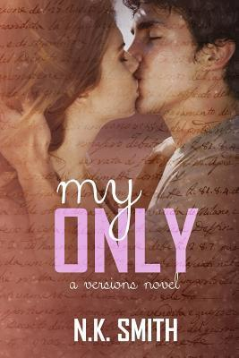 My Only: A Versions Novel  by  N K Smith