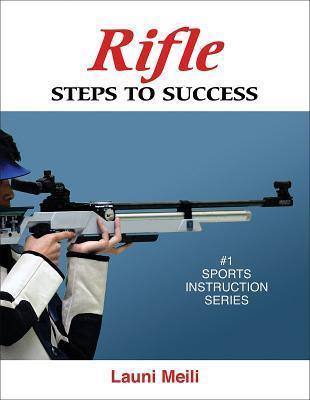 Rifle: Steps to Success: Steps to Success Launi Meili