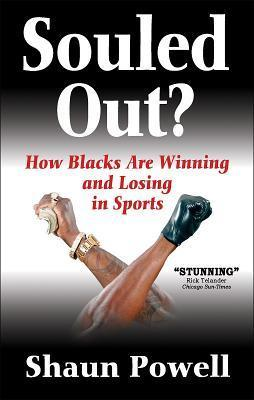 Souled Out? How Blacks Are Winning and Losing in Sports  by  Shaun Powell