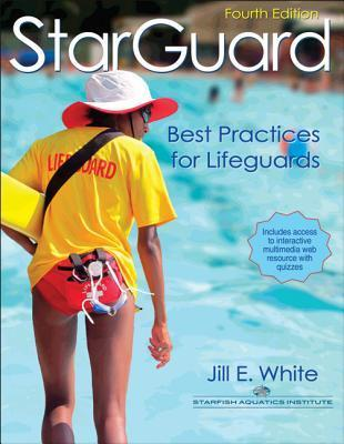 StarGuard with Access Code: Best Practices for Lifeguards  by  Jill E. White