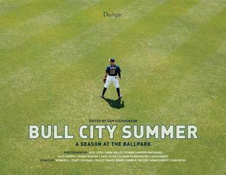Bull City Summer: A Season at the Ballpark  by  Sam Stephenson