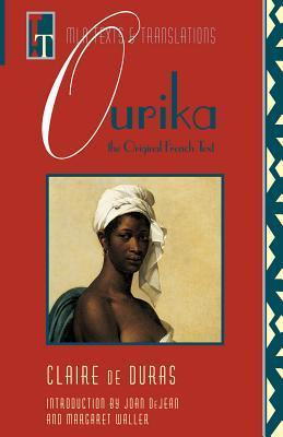 Ourika: The Original French Text (Texts and Translations : Texts, No 3) Claire de Duras