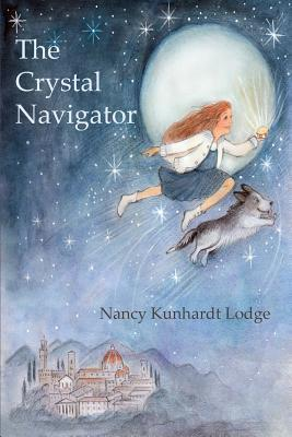 The Crystal Navigator: A Perilous Journey Back Through Time Nancy Kunhardt Lodge