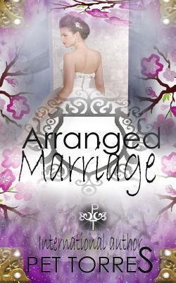 Arranged Marriage (Arranged Marriage, #1) Pet Torres
