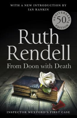 From Doon With Death (Inspector Wexford, #1) Ruth Rendell