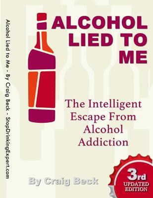 The Alcohol Illusion: 7 Secret Reasons to Stop Drinking  by  Craig Beck