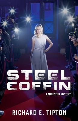 Steel Coffin: A Mike Steel Murder Mystery Richard E Tipton