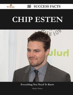 Chip Esten 35 Success Facts - Everything You Need to Know about Chip Esten  by  Randy Obrien