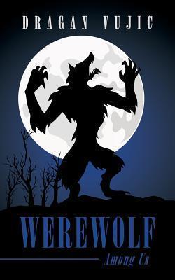 Werewolf Among Us Dragan Vujic