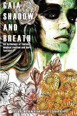 Gaia: Shadow and Breath Mathew Allan Garcia
