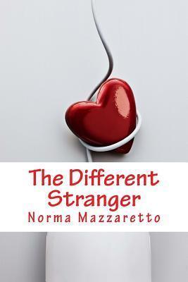 The Different Stranger  by  Norma Mazzaretto