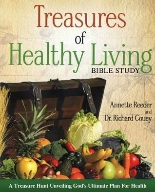 Treasures of Healthy Living Bible Study  by  Annette Reeder