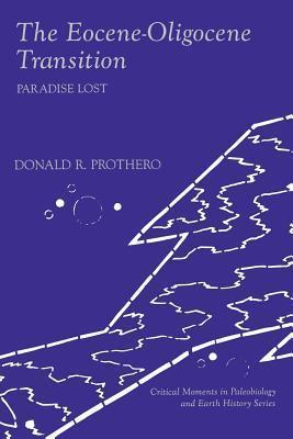 The Eocene-Oligocene Transition: Paradise Lost  by  Donald R. Prothero
