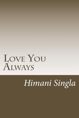 Love You Always Himani Singla