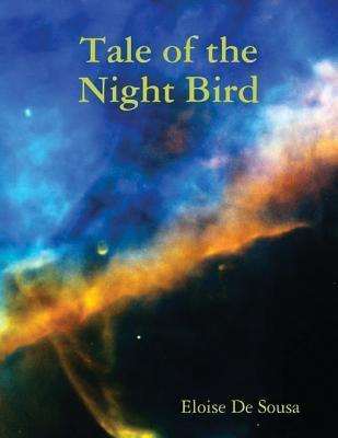 Tale of the Night Bird Eloise De Sousa