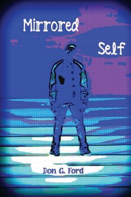 Mirrored Self  by  Don G. Ford