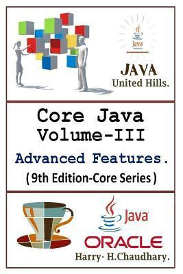 Core Java.: Volume-III Advanced Features.  by  Harry H. Chaudhary