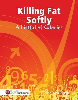 Killing Fat Softly: A Fistful of Calories Jon Chaddock