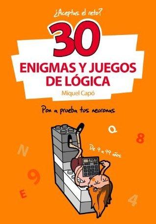 30 Enigmas y juegos de lógica  by  Miquel Capó
