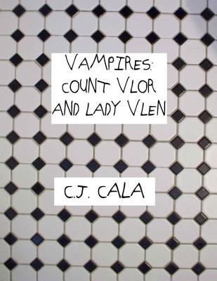 Vampires: Count Vlor and Lady Vlen  by  C.J. Cala