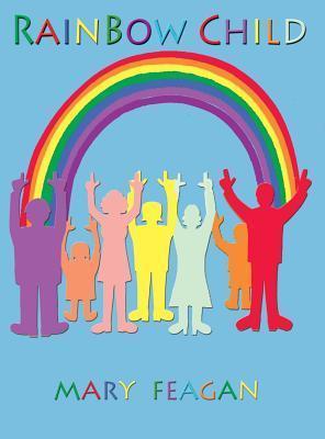 Rainbow Child Mary Feagan