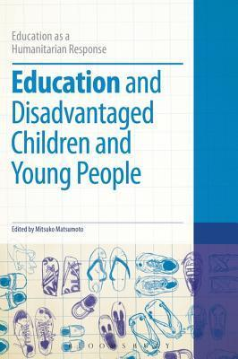 Education and Disadvantaged Children and Young People Mitsuko Matsumoto