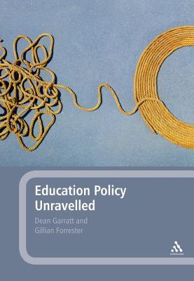 Education Policy Unravelled Dean Garratt
