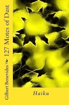 127 Motes of Dust Gilbert Benevides