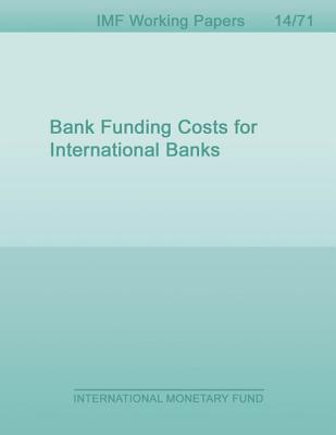Bank Funding Costs for International Banks Rita Babihuga