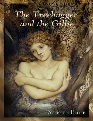 The Treehugger and the Gillie Stephen Elder