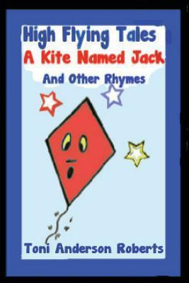 High Flying Tales - A Kite Named Jack Toni  Anderson