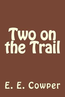 Two on the Trail  by  E.E. Cowper