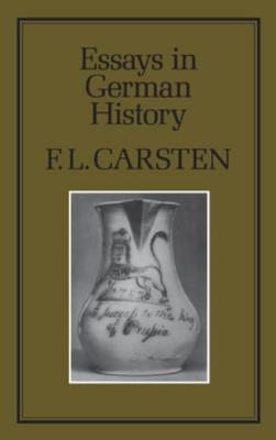 Essays in German History F L Carsten