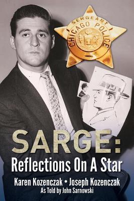 Sarge: Reflections on a Star Karen Kozenczak