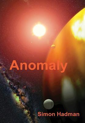 Anomaly  by  Simon Hadman