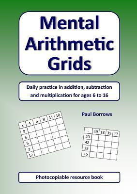 Mental Arithmetic Grids Paul Borrows