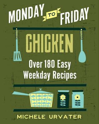 Monday-To-Friday Chicken Michele Urvater