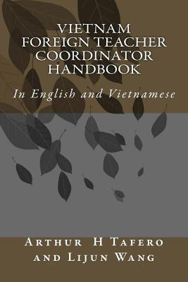 Vietnam Foreign Teacher Coordinator Handbook: In English and Vietnamese  by  Arthur H. Taferro