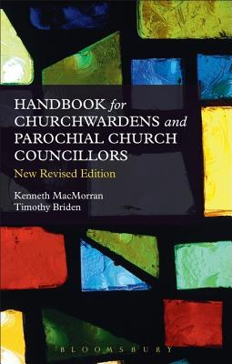 A Handbook for Churchwardens and Parochial Church Councillors: New Revised Edition  by  Timothy Briden