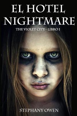 El Hotel Nightmare  by  Stephany Owen