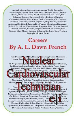Careers: Nuclear Cardiovascular Technician  by  A.L. Dawn French